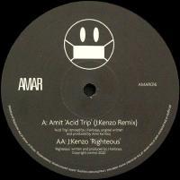 AMIT - Acid Trip(J:Kenzo Remix) / Righteous : 12inch