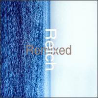 STEVE REICH - Reich Remixed : 2x12inch