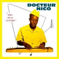 DOCTEUR NICO - Dieu De La Guitare : PLANET ILUNGA (BEL)