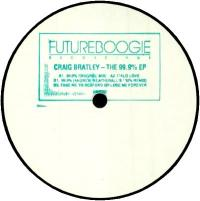 CRAIG BRATLEY - THE 99.9% EP (incl. ANDREW WEATHERALL REMIX) : FUTUREBOOGIE (UK)