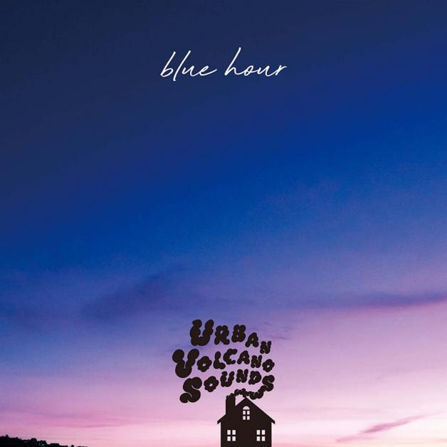 URBAN VOLCANO SOUNDS - blue hour : URBAN VOLCANO SOUNDS (JPN)