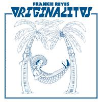 FRANKIE REYES - Originalitos : STONES THROW (US)
