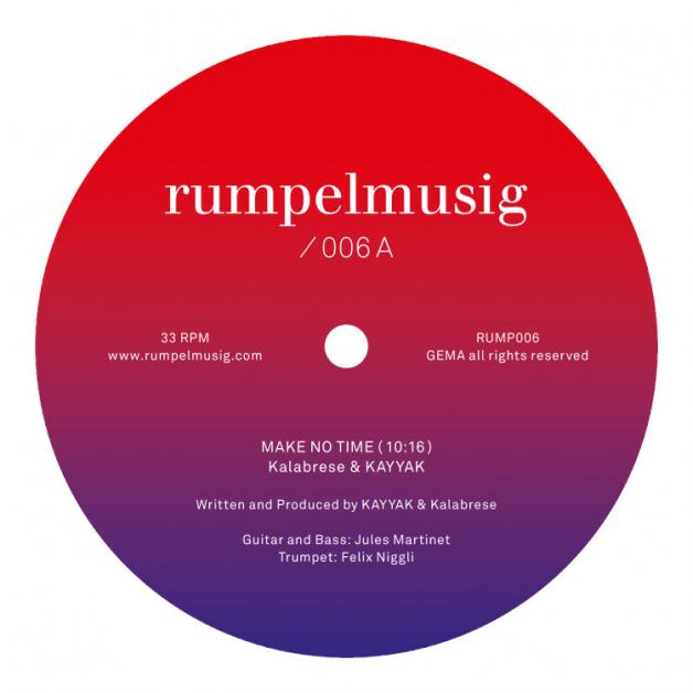 KALABRESE & KAYYAK - Make No Time / Painting Of Relaxation : RUMPELMUSIG (GER)