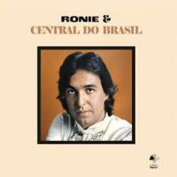 RONIE E A CENTRAL DO BRASIL - Ronie & Central Do Brasil : MAD ABOUT RECORDS (PRT)