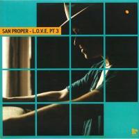 SAN PROPER - L.O.V.E. Pt 3 : 12inch