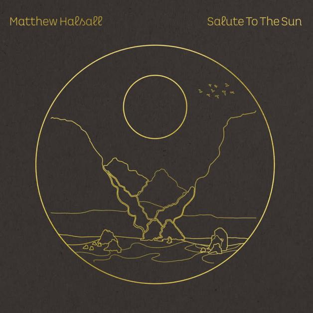 MATTHEW HALSALL - Salute to the Sun : GONDWANA (UK)