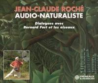 JEAN-CLAUDE ROCHE - Dialogues Avec Bernard Fort Et Les Oiseaux : FREMEAUX & ASSOCIES (FRA)