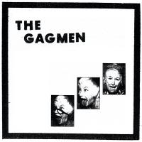 THE GAGMEN (AARON DILLOWAY, NATE YOUNG, JOACHIM NORDWALL, ANDREW W.K) - The Gagmen : IDEAL RECORDINGS (SWE)