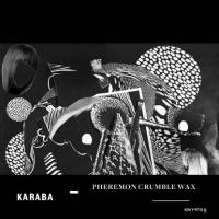 KARABA - Pheremon Crumble Wax : 12inch