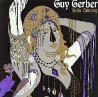 GUY GERBER - Belly Dancing : COCOON RECORDINGS (GER)