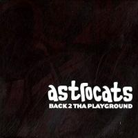 ASTROCATS - Back 2 Tha Playground : 12inch