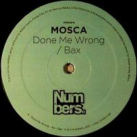 MOSCA - Done Me Wrong / Bax : 12inch Green Vinyl