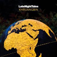 KHRUANGBIN - LATE NIGHT TALES : Khruangbin(ブラック・ヴァイナル) : LATE NIGHT TALES (UK)