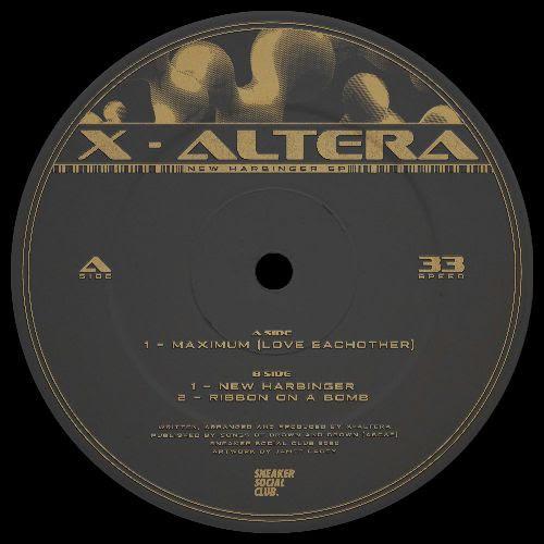 X-ALTERA - New Harbinger EP : SNEAKER SOCIAL CLUB (UK)