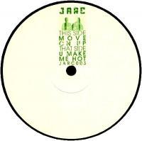 JARC - Move On Up / U Make Me Hot : 12inch