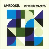 BYRON THE AQUARIUS - Ambrosia : 2x12inch