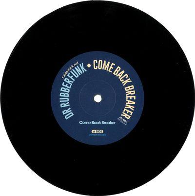 DR. RUBBERFUNK - Come Back Breaker / Beats Working : 7inch