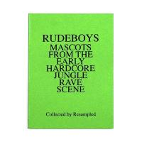 VARIOUS - RUDEBOYS: MASCOTS OF THE EARLY HARDCORE JUNGLE RAVE SCENE. : BOOK