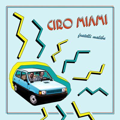 FRATELLI MALIBU - Ciro Miami : LP