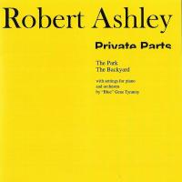 ROBERT ASHLEY - Private Parts (The Record) : CD