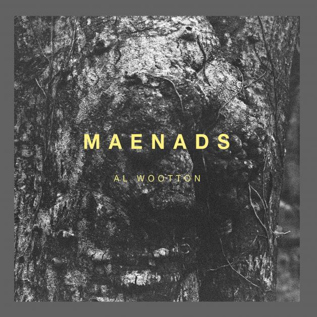 AL WOOTTON - Maenads : 12inch