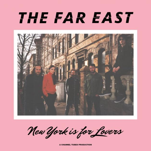 THE FAR EAST - New York Is For Lovers : NAMES YOU CAN TRUST (US)