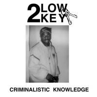 LO KEY - Criminalistic Knowledge : LP
