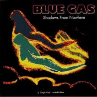 BLUE GAS - Shadows From Nowhere : 12inch