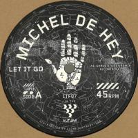 MICHEL DE HEY - Let It Go / Dawning Remixes : 12inch