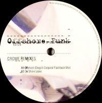 OFFSHORE FUNK - Crome Remixes : 12inch