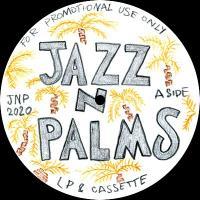 JAZZ N PALMS - Jazz N Palms 03 : JAZZ N PALMS (UK)