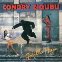CONDRY ZIQUBU - GORILLA MAN : AFROSYNTH (HOL)