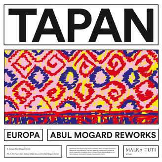 TAPAN - Europa (Abul Mogard Reworks) : MALKA TUTI (ISR)