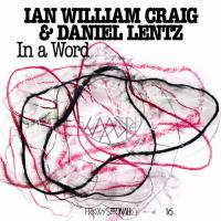 IAN WILLIAM CRAIG & DANIEL LENTZ - In a Word : LP + DOWNLOAD CODE
