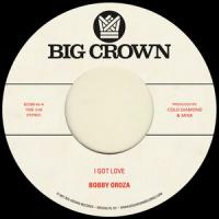 BOBBY OROZA - I Got Love b/w Loving Body : BIG CROWN (US)