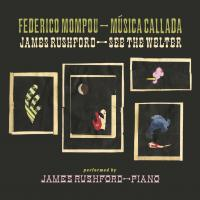JAMES RUSHFORD - Música Callada / See the Welter : UNSEEN WORLDS (US)