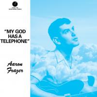 AARON FRAZER PEFORMANCE AS THE FLYING STARS OF BROOKLYN, NY - My God Has a Telephone : 7inch