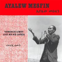 AYALEW MESFIN - Tewedije Limut : NOW-AGAIN RECORDS (US)