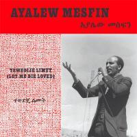 AYALEW MESFIN - Tewedije Limut : LP