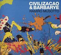 RAMIRO MUSOTTO - Civilizacao & Barbarye : CD