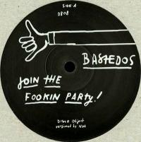 NAD - Join The Fookin Party / Hold On Castro : BASTEDOS (UK)