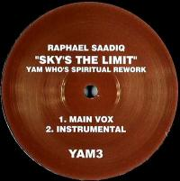 RAPHAEL SAADIQ - Sky's The Limit (Yam Who's Spiritual Rework) : 12inch