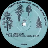 VARIOUS ARTISTS - I Can't Complain But Sometimes I Still Do EP : 12inch