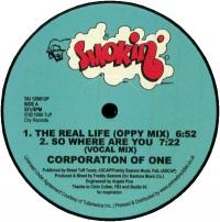 CORPORATION OF ONE - So Where Are You / The Real Life : 12inch