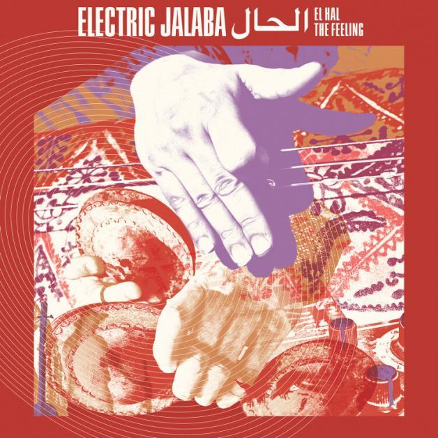 ELECTRIC JALABA - El Hal / The Feeling : STRUT (UK)