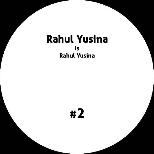 RAHUL YUSINA - Rahul Yusina #2 : 12inch