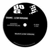 LCSM & SHAMIS - BELIEVE : 12inch