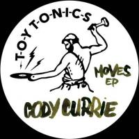 CODY CURRIE - Moves Ep : TOY TONICS (GER)
