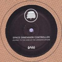 SPACE DIMENSION CONTROLLER - Journey To The Core Of The Unknown Sphere : 12inch