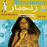 VARIOUS ARTISTS - Zanzibara 10 - First Modern: Taarab Vibes From Mombasa & Tanga, 1970-1990 : CD